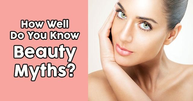 How Well Do You Know Beauty Myths?