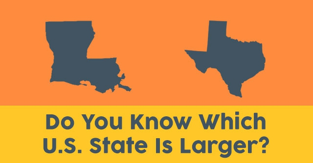 Do You Know Which U.S. State Is Larger?