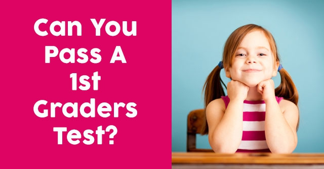 Can You Pass A 1st Graders Test?
