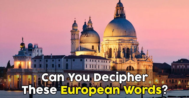 Can You Decipher These European Words?