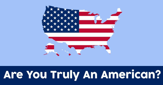 Are You Truly An American?