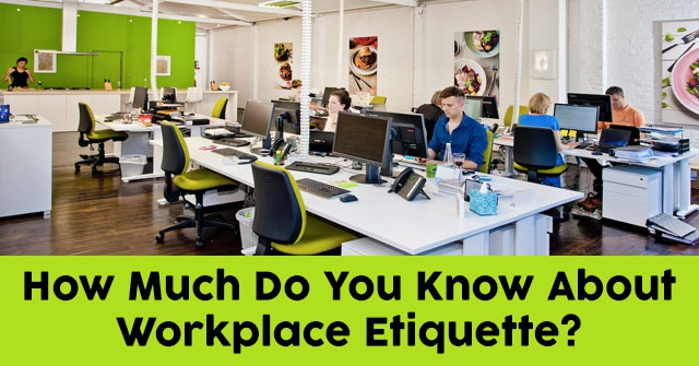 How Much Do You Know About Workplace Etiquette?