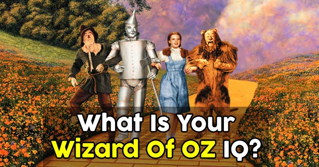 What Is Your Wizard Of OZ IQ?