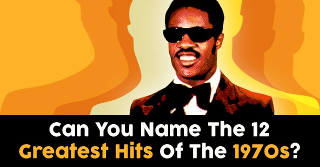 Can You Name The 12 Greatest Hits Of The 1970s?
