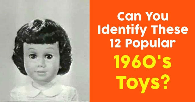 Can You Identify These 12 Popular 1960's Toys?