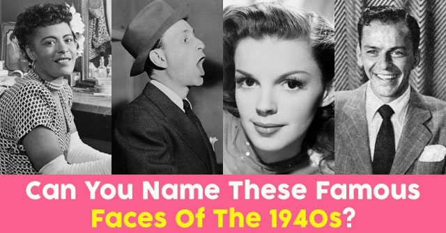 Can You Name These Famous Faces Of The 1940s?