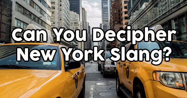 Can You Decipher New York Slang?