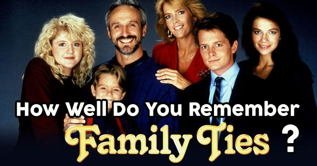 How Well Do You Remember 'Family Ties'?