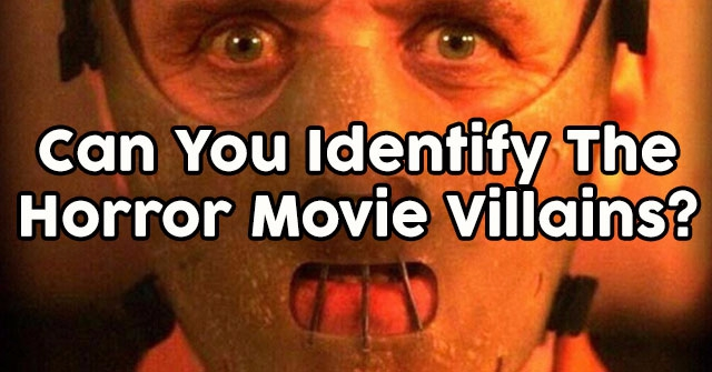 Can You Identify The Horror Movie Villains?