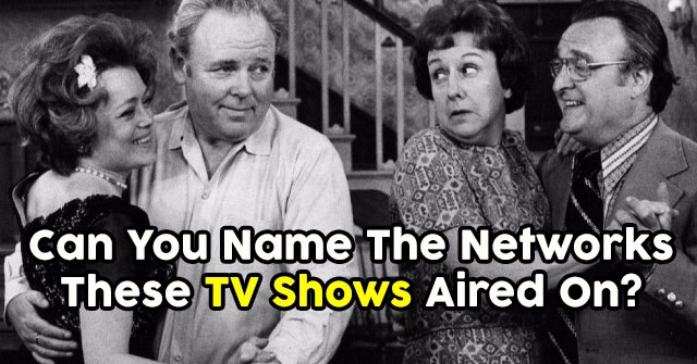 Can You Name The Networks These Television Shows Aired On?