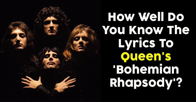 How Well Do You Know The Lyrics To Queen's 'Bohemian Rhapsody'?