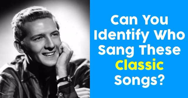 Can You Identify Who Sang These Classic Songs?