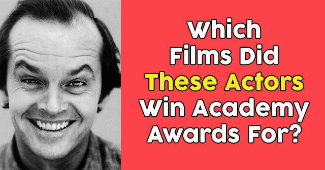 Which Films Did These Actors Win Academy Awards For?