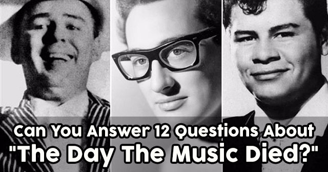 "Can You Answer 12 Questions About ""The Day The Music Died?"""