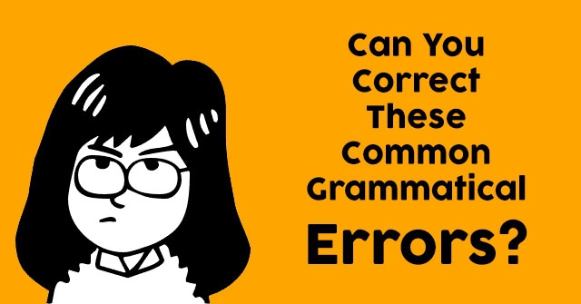Can You Correct These Common Grammatical Errors?