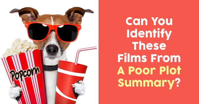 Can You Identify These Films From A Poor Plot Summary?