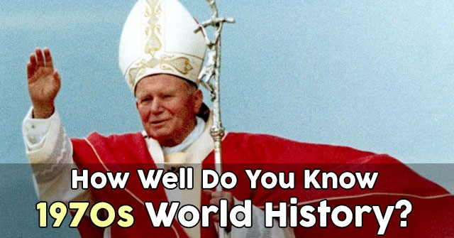 How Well Do You Know 1970s World History?