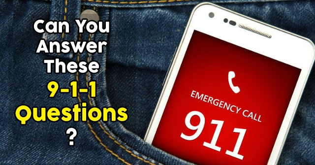 Can You Answer These 9-1-1 Questions?