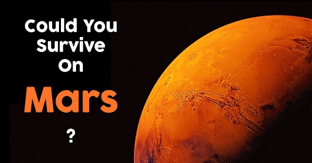 Could You Survive On Mars?