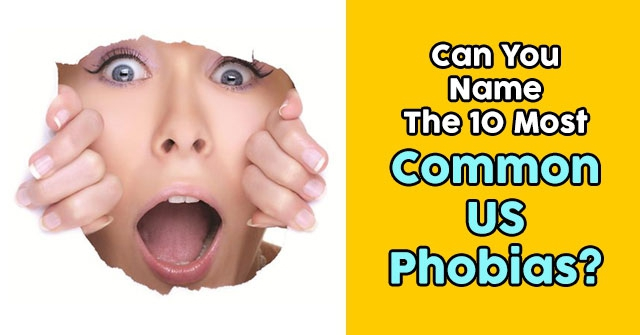 Can You Name The 10 Most Common US Phobias?