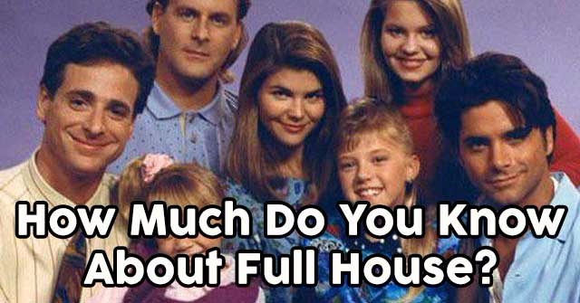 How Much Do You Know About Full House?