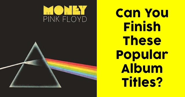 Can You Finish These Popular Album Titles?