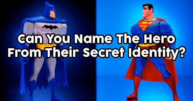 Can You Name The Hero From Their Secret Identity?