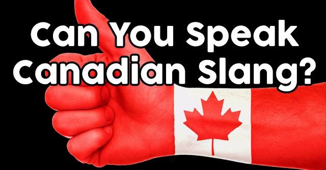 Can You Speak Canadian Slang?