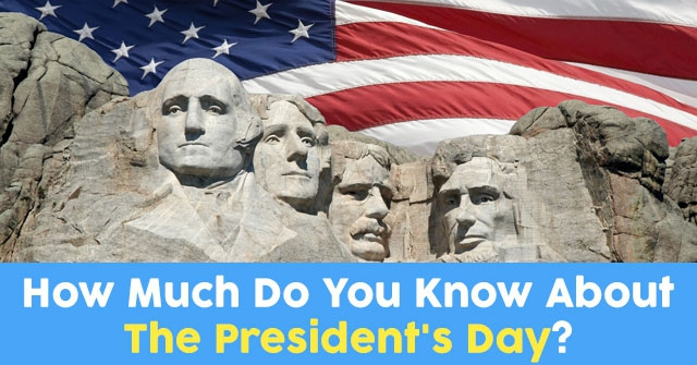 How Much Do You Know About The President's Day?