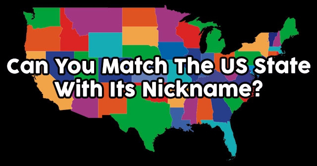 Can You Match The US State With Its Nickname?