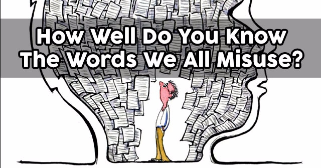 How Well Do You Know The Words We All Misuse?