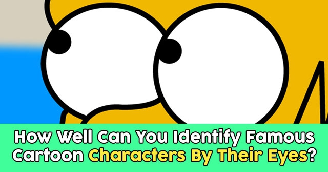 How Well Can You Identify Famous Cartoon Characters By Their Eyes?