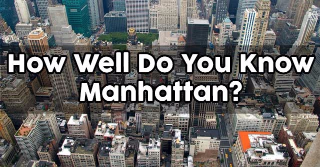 How Well Do You Know Manhattan?