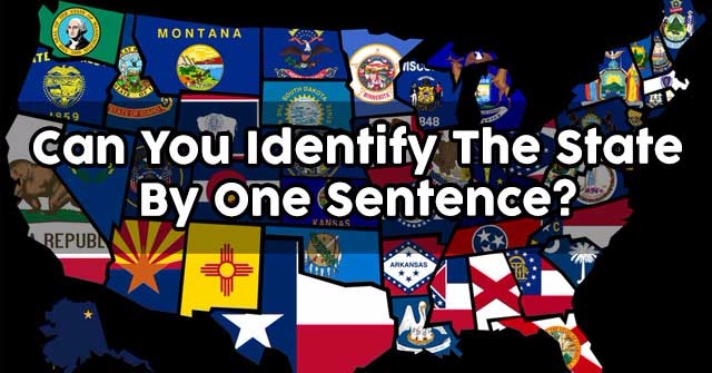 Can You Identify The State By One Sentence?