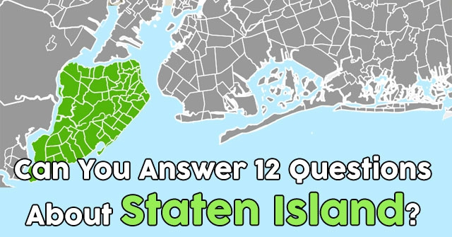 Can You Answer 12 Questions About Staten Island?
