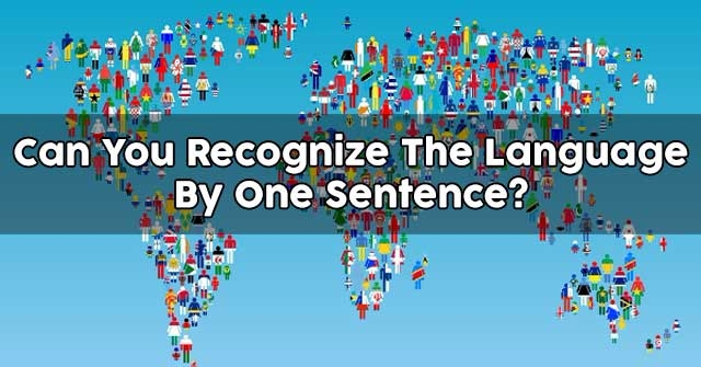Can You Recognize The Language By One Sentence?