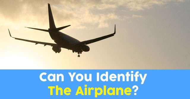 Can You Identify The Airplane?
