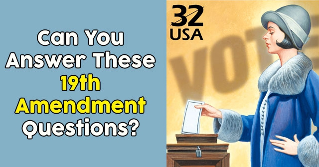 Can You Answer These 19th Amendment Questions?