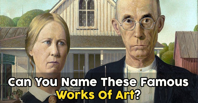 Can You Name These Famous Works Of Art?