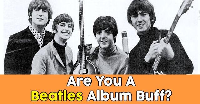 Are You A Beatles Album Buff?