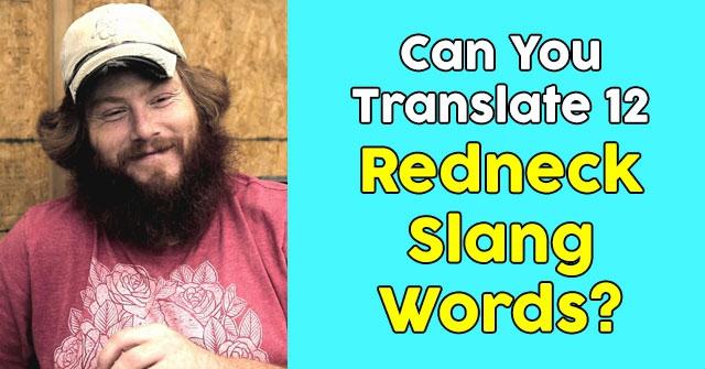 Can You Translate 12 Redneck Slang Words?