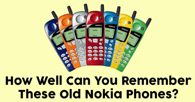 How Well Can You Remember These Old Nokia Phones?
