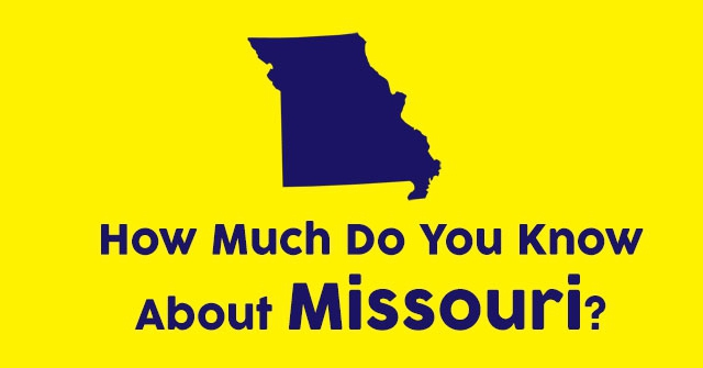 How Much Do You Know About Missouri?
