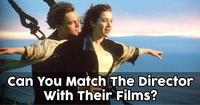 Can You Match The Director With Their Films?