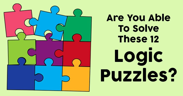 Are You Able To Solve These 12 Logic Puzzles?