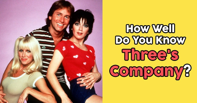 How Well Do You Know Three's Company?