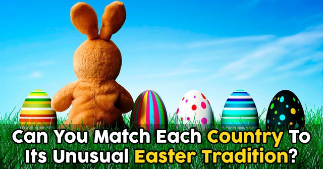 Can You Match Each Country To Its Unusual Easter Tradition?