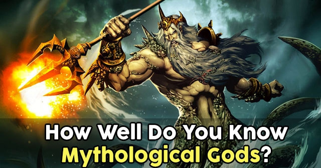 How Well Do You Know Mythological Gods?