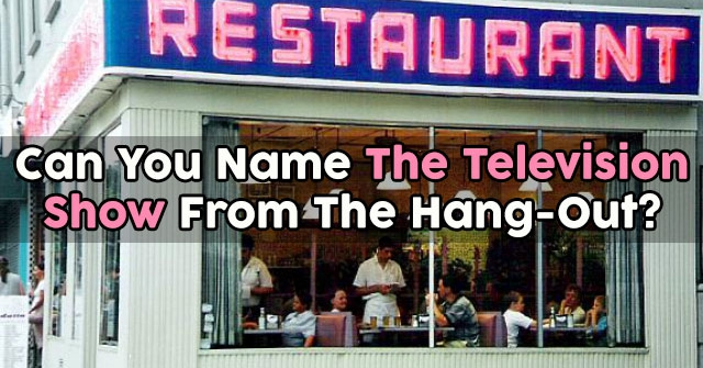 Can You Name The Television Show From The Hang-Out?