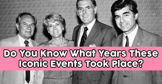 Do You Know What Years These Iconic Events Took Place?